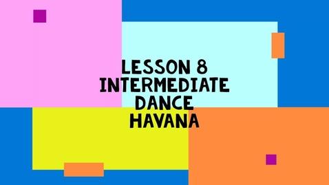 Thumbnail for entry Lesson 8 Intermediate Alt. -  Havana