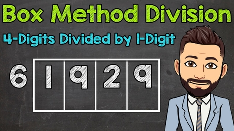 Thumbnail for entry Box Method Division | 4-Digits Divided by 1-Digit | Math with Mr. J