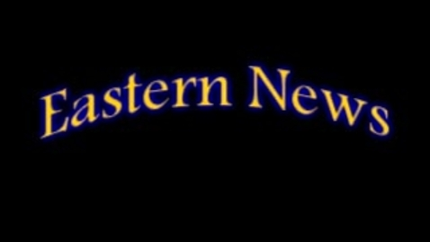 Thumbnail for entry Eastern News