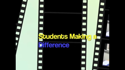 Thumbnail for entry Students Making a Difference
