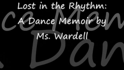 Thumbnail for entry Ms. Wardell's Dance Memoir