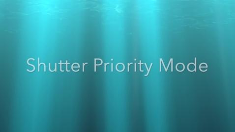 Thumbnail for entry Shutter Priority Mode