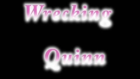 Thumbnail for entry Wrecking Quinn