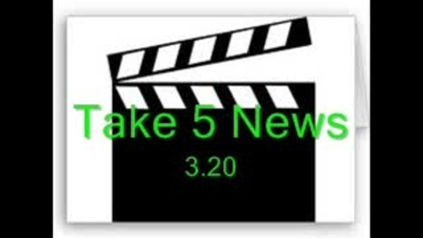 Thumbnail for entry Take 5 News 3.20