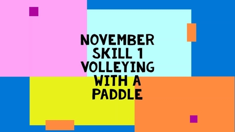 Thumbnail for entry November Skill 1 - Paddle Volleying