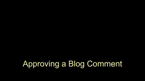 Thumbnail for entry Approving Comments on Your Blog
