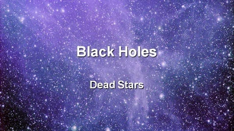 Thumbnail for entry Black Holes Notes