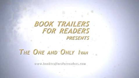 Thumbnail for entry The One and Only Ivan Book Trailer