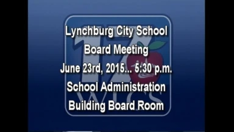 Thumbnail for entry  June 23rd, 2015 LCS Board Meeting