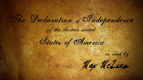 Thumbnail for entry The Declaration of Independence (as read by Max McLean)