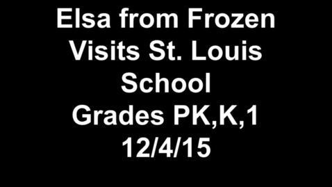 Thumbnail for entry Elsa From Frozen Visits St. Louis School 12-4-15