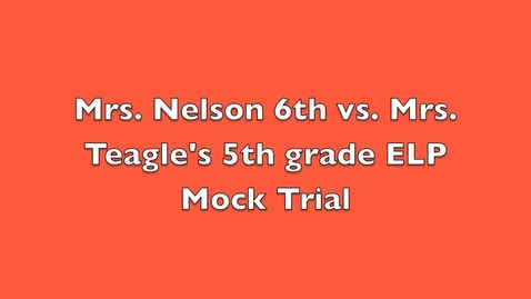 Thumbnail for entry Mrs. Teagle & Mrs. Nelson Mock Trial 2016