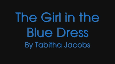 Thumbnail for entry The Girl in the Blue Dress