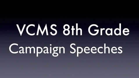 Thumbnail for entry 8th Grade 2016-17 VCMS Student Council Campaign Speeches