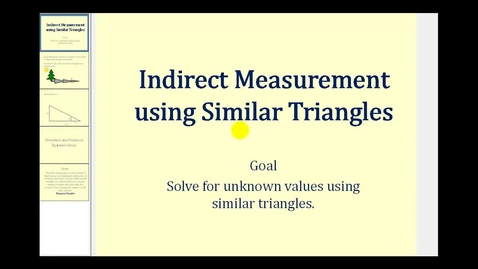 Thumbnail for entry Indirect Measure using Similar Triangles