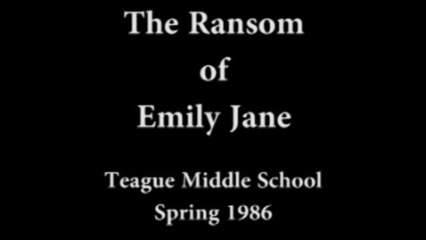 Thumbnail for entry The Ransom of Emily Jane Spring 1985