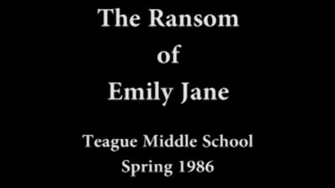 Thumbnail for entry The Ransom of Emily Jane Spring 1985