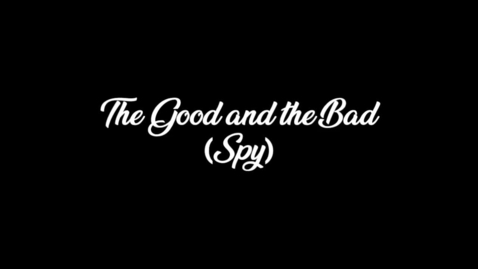 Thumbnail for entry The Good and the Bad (Spy)