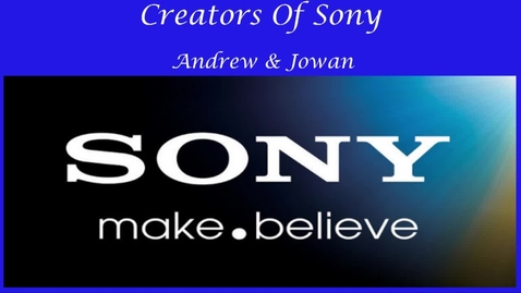 Thumbnail for entry Sony - Beginning Broadcasting Inventions 2015/2016