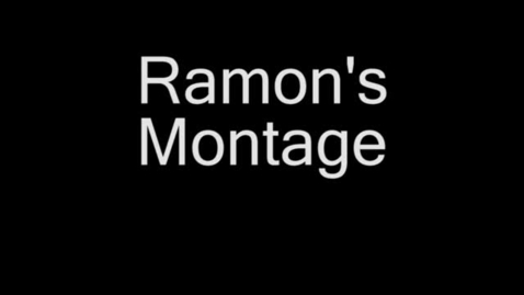Thumbnail for entry Ramon's final montage