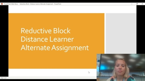 Thumbnail for entry Distance Learners Reductive Block Alternate Assignment Video Presentation