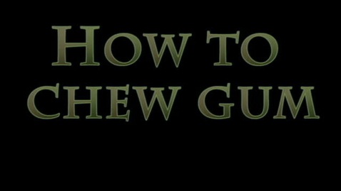 Thumbnail for entry How to chew gum