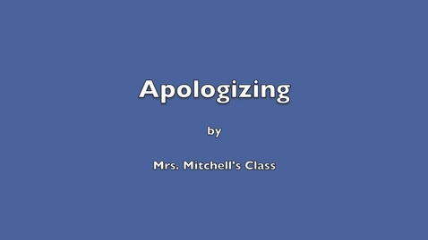 Thumbnail for entry Apologizing