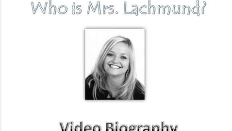 Thumbnail for entry Video Biography Mrs. Lachmund