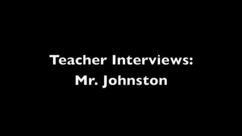 Thumbnail for entry Mr. Johnston Interview