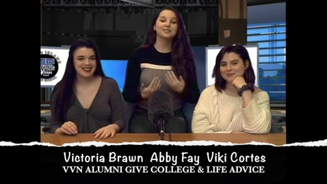 Thumbnail for entry College Advice with VVN Alums Victoria-Abby-Viki