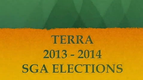 Thumbnail for entry 2013-2014 TERRA SGA ELECTIONS
