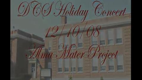 Thumbnail for entry DCS Alma Mater 2008