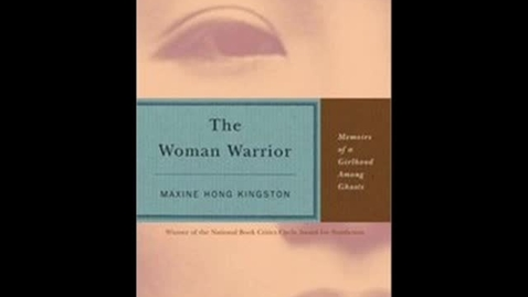 Thumbnail for entry The Woman Warrior By Maxine Hong Kingston