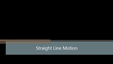 Thumbnail for entry Straight Line Motion