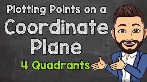 Thumbnail for entry Plotting Points on a Coordinate Plane | All 4 Quadrants | Math with Mr. J