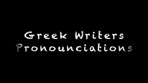 Thumbnail for entry Greek Writers Pronunciations