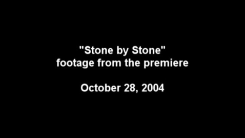 Thumbnail for entry Stone by Stone Premiere October 2004