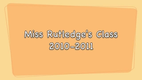 Thumbnail for entry Miss Rutledge's Class End of Year Video