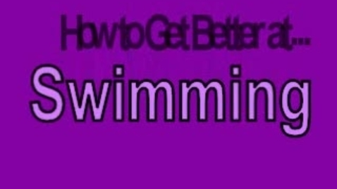 Thumbnail for entry How to Become Better at Swimming