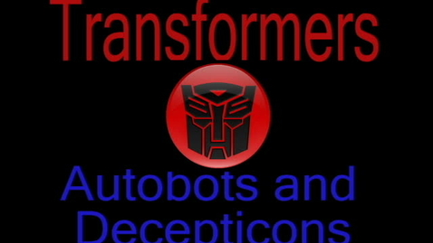 Thumbnail for entry Transformers-Autobots and Decepticons