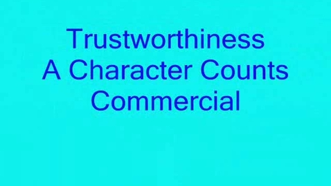 Thumbnail for entry Character Counts Trustworthiness