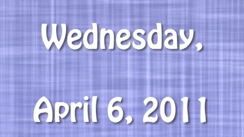 Thumbnail for entry Wednesday, April 6, 2011
