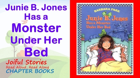 Thumbnail for entry Junie B Jones Has a Monster Under Her Bed - Joiful Stories Read Aloud Read Along Chapter Books
