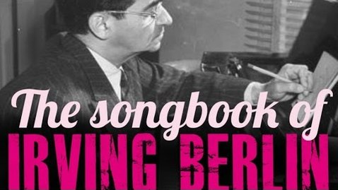 Thumbnail for entry Irving Berlin - The Songbook of Irving Berlin