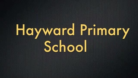 Thumbnail for entry Welcome to Hayward Primary School