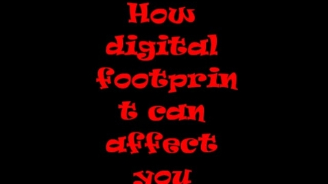 Thumbnail for entry How digital footprint can affect you