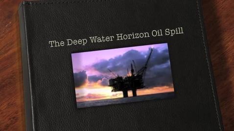 Thumbnail for entry Deep Water Horizon Oil Spill