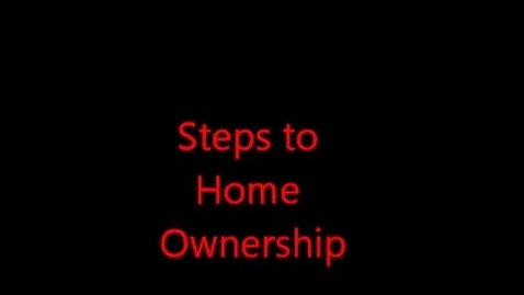 Thumbnail for entry Steps to Home Ownership