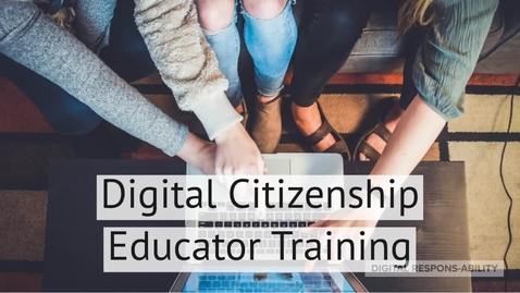 Thumbnail for entry Digital Respons-Ability Online Educator Training