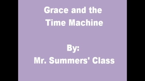 Thumbnail for entry Grace and the Time Machine